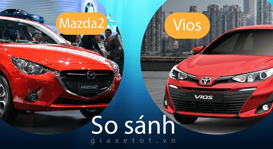 So sánh Mazda 2 2020 và Toyota Vios 2020 đưa ra Quyết định nên mua xe nào trong tầm 500 triệu