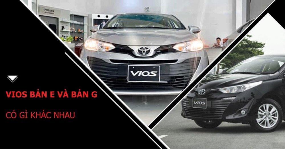 Vios bản E và bản G khác nhau gì | DPRO Việt Nam